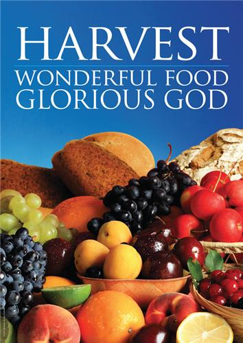 Harvest...wonderful food, glorious God