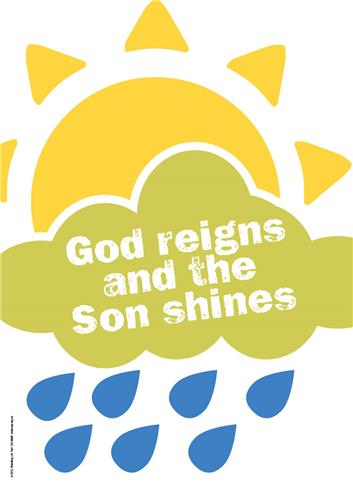 God reigns and the Son shines