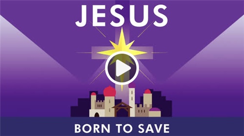 Jesus Born to Save - Video