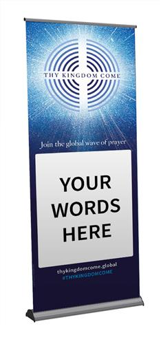 Thy Kingdom Come - Customisable Roll-Up Banner