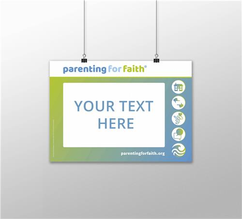 Parenting for Faith Customisable Poster