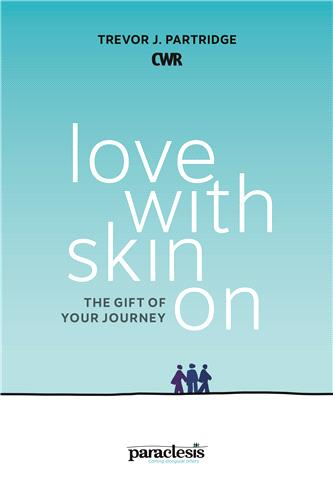 Love with Skin on. The gift of Your journey