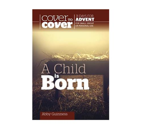 Cover to Cover Advent a Child is Born