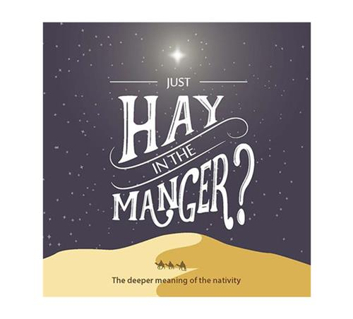 Just Hay in the Manger?