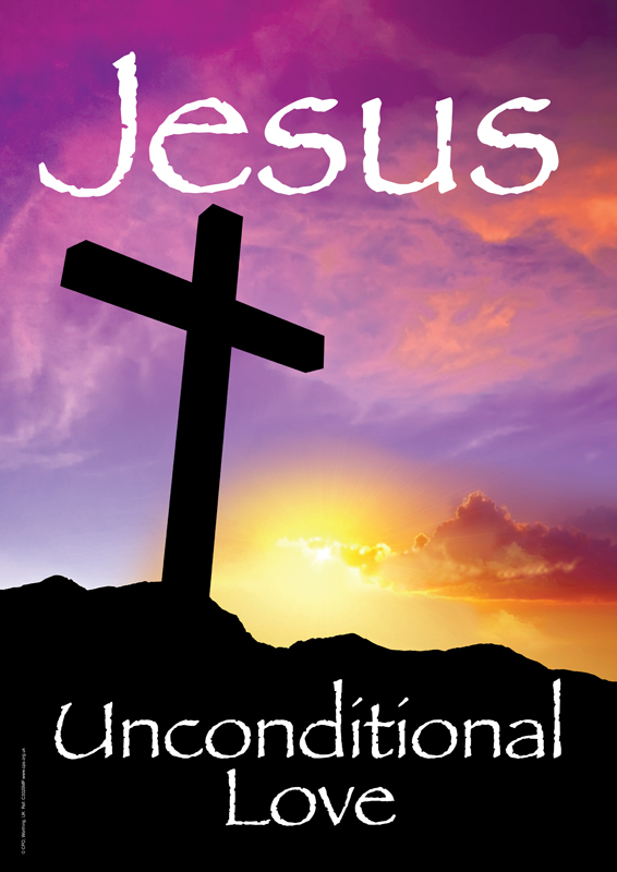 jesus unconditional love easter posters christian publishing